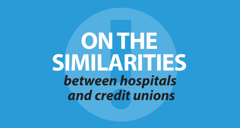 on the similarities between hospitals and credit unions