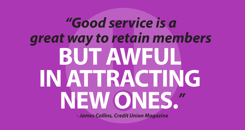 Good service is a great way to retain members but awful in attracting new ones.