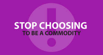 Stop choosing to be a commodity.