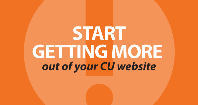 start getting more out of your CU website