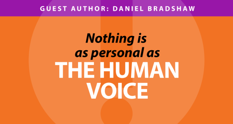 Nothing is as personal as the human voice