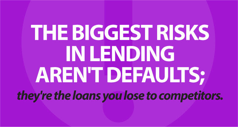 The biggest risks in lending aren't defaults - they're the loans you lose to competitors.