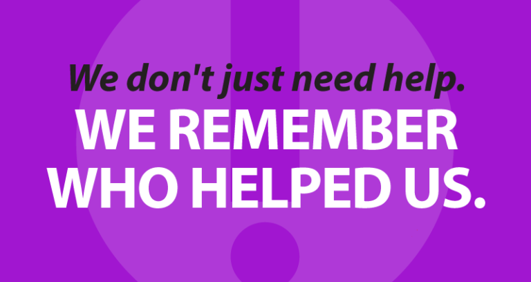 We don't just need help. We remember who helped us.