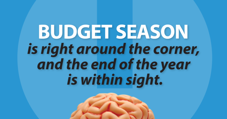 budget season is right around the corner, and the end of the year is within sight.