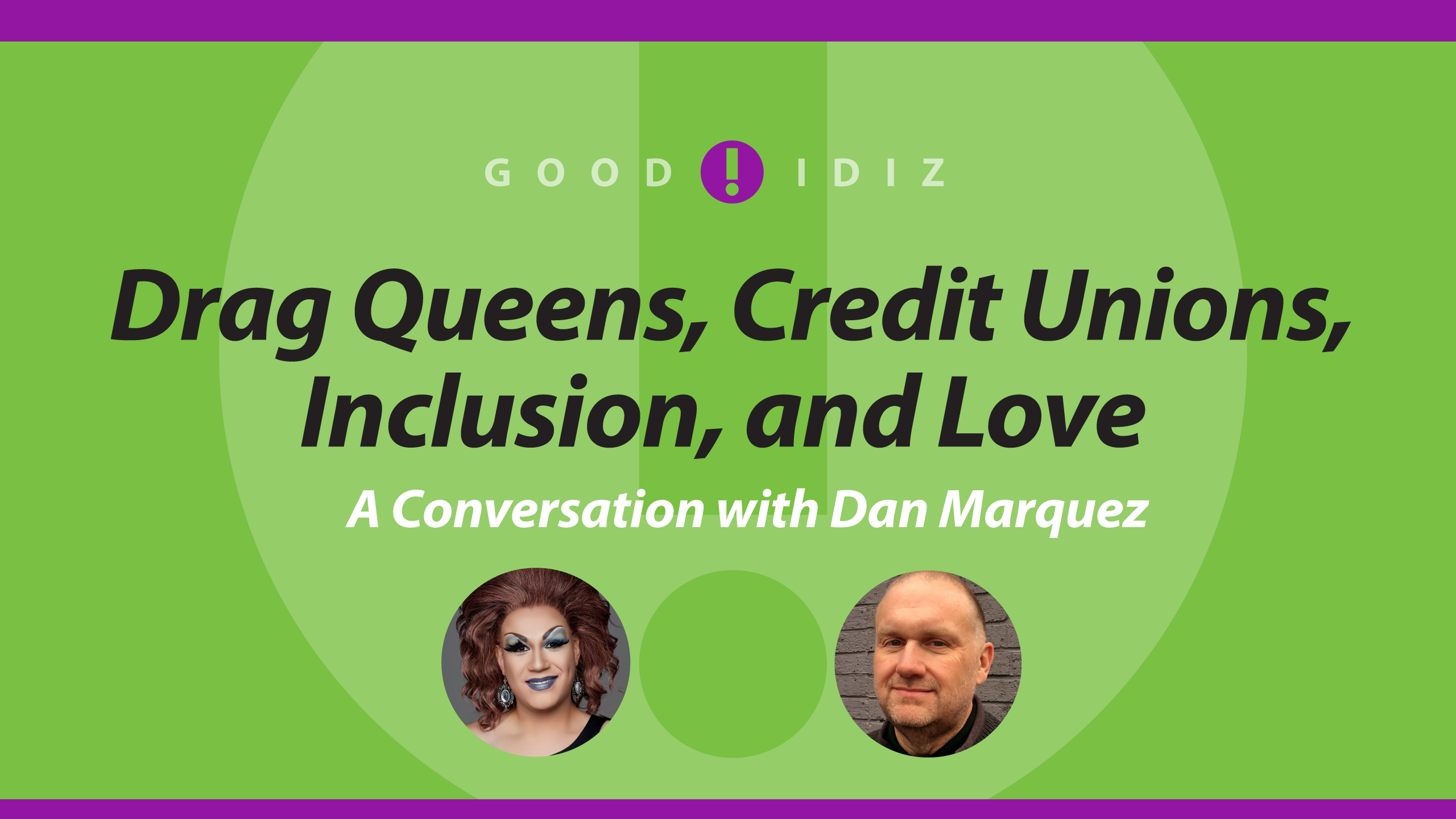 Drag Queens, Credit Unions, Inclusion, and Love